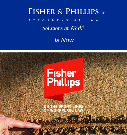 Fisher & Phillips LLP Rebrands as Fisher Phillips